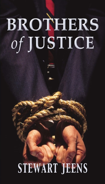 Brothers of Justice ebook by Stewart Jeens