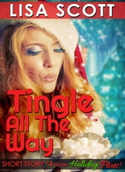 Tingle All The Way ebook by Lisa Scott