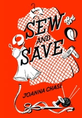 Sew and Save ebook by Joanna Chase