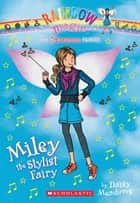 Superstar Fairies #4: Miley the Stylist Fairy ebook by Daisy Meadows