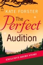 The Perfect Audition ebook by Kate Forster