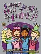 #12 Happy New Year, Mallory! ebook by Jennifer Kalis, Laurie Friedman