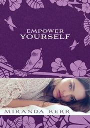Empower Yourself ebook by Miranda Kerr