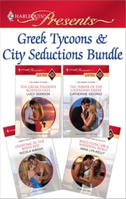 Greek Tycoons & City Seductions Bundle - The Greek Tycoon's Achilles Heel\The Power of the Legendary Greek\Overtime in the Boss's Bed\Wild Fling or a Wedding Ring? ebook by Lucy Gordon, Catherine George, Nicola Marsh,...