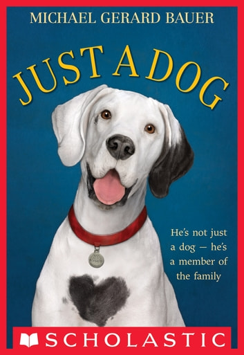 Just a Dog ebook by Michael Gerard Bauer
