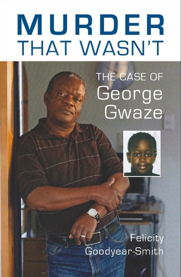 Murder That Wasn't - The Case of George Gwaze ebook by Felicity Goodyear-Smith