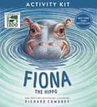 Fiona the Hippo Activity Kit ebook by Richard Cowdrey, Zondervan