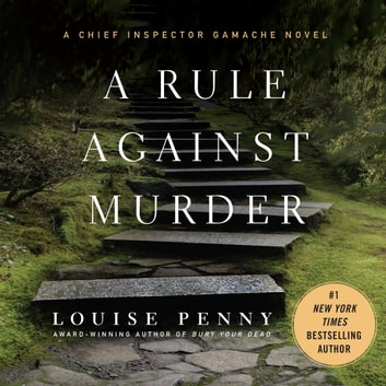 A Rule Against Murder - A Chief Inspector Gamache Novel audiobook by Louise Penny
