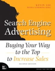 Search Engine Advertising - Buying Your Way to the Top to Increase Sales ebook by Kevin Lee,Catherine Seda