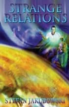 Strange Relations ebook by Stefan Jakubowski