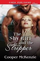 The Shy Girl and the Stripper ebook by Cooper McKenzie
