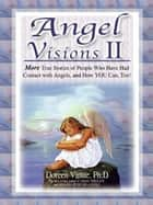 Angel Visions II ebook by Doreen Virtue