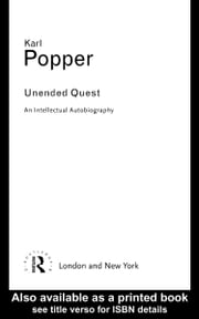 Unended Quest: An Intellectual Autobiography ebook by Popper, Karl