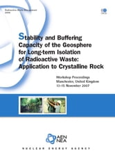 Stability and Buffering Capacity of the Geosphere for Long-term Isolation of Radioactive Waste - Application to Crystalline Rock ebook by Collective