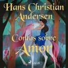 Contos sobre Amor audiobook by