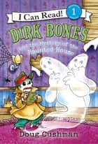 Dirk Bones and the Mystery of the Haunted House ebook by