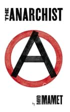 The Anarchist ebook by David Mamet