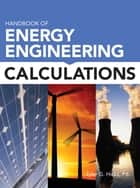 Handbook of Energy Engineering Calculations ebook by Tyler G. Hicks