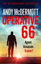 Operative 66 - Agent. Assassin. Traitor? ebook by