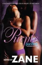 Purple Panties - An Eroticanoir.com Anthology ebook by Zane
