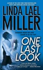 One Last Look ebook by Linda Lael Miller