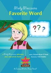 Molly Moccasins -- Favorite Word (Read Aloud Version) ebook by Victoria Ryan O'Toole