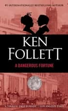 A Dangerous Fortune - A Novel 電子書 by Ken Follett