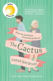 The Cactus - A Novel ebook by Sarah Haywood