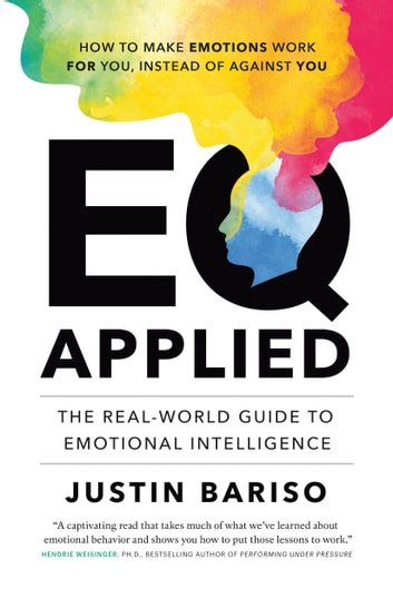 Eq applied the real world guide to emotional intelligence ebook by eq applied the real world guide to emotional intelligence ebook by justin bariso fandeluxe Images