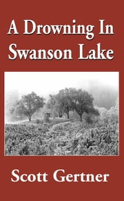 A Drowning In Swanson Lake ebook by Scott Gertner