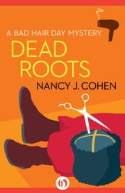 Dead Roots ebook by Nancy J. Cohen