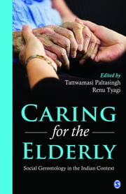 Caring for the Elderly - Social Gerontology in the Indian Context ebook by