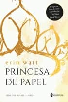 Princesa de Papel ebook by Erin Watt