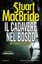 Il cadavere nel bosco eBook by Stuart MacBride