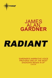 Radiant - League of Peoples Book 7 ebook by James Alan Gardner