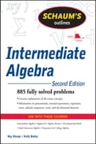 Schaum's Outline of Intermediate Algebra, Second Edition ebook by Ray Steege, Kerry Bailey