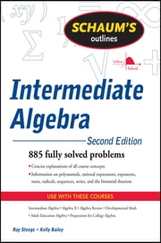 Schaum's Outline of Intermediate Algebra, Second Edition ebook by Steege,Bailey