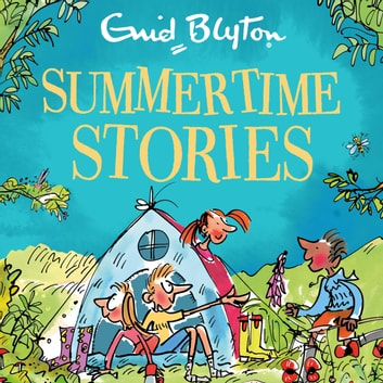 Summertime Stories - Contains 30 classic tales audiobook by Enid Blyton