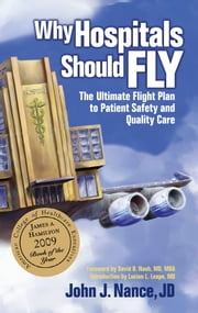 Why Hospitals Should Fly - The Ultimate Flight Plan to Patient Safety and Quality Care ebook by Kobo.Web.Store.Products.Fields.ContributorFieldViewModel