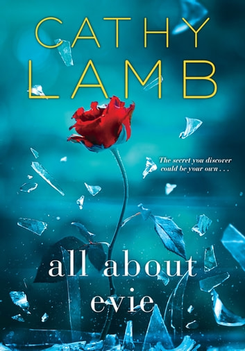 All About Evie eBook by Cathy Lamb