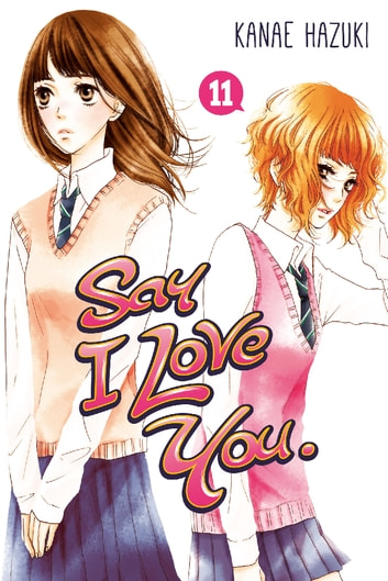 Say I Love You. - Volume 11 eBook by Kanae Hazuki