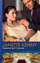 Captured and Crowned (Mills & Boon Modern) 電子書籍 by Janette Kenny
