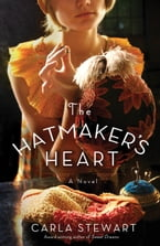 The Hatmaker's Heart, A Novel