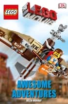 The LEGO® Movie Awesome Adventures ebook by Helen Murray, DK