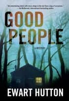 Good People ebook by Ewart Hutton