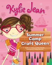 Kylie Jean Summer Camp Craft Queen ebook by Marne Kate Ventura,Tuesday Mourning