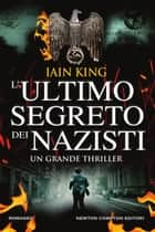 L'ultimo segreto dei nazisti Ebook di Iain King