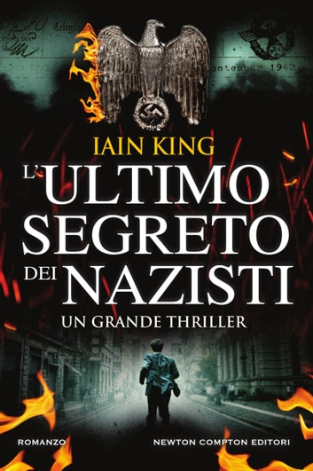 L'ultimo segreto dei nazisti eBook by Iain King