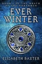 Everwinter eBook by Elizabeth Baxter