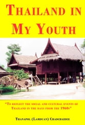 Thailand in My Youth ebook by Thanapol (Lamduan) Chadchaidee